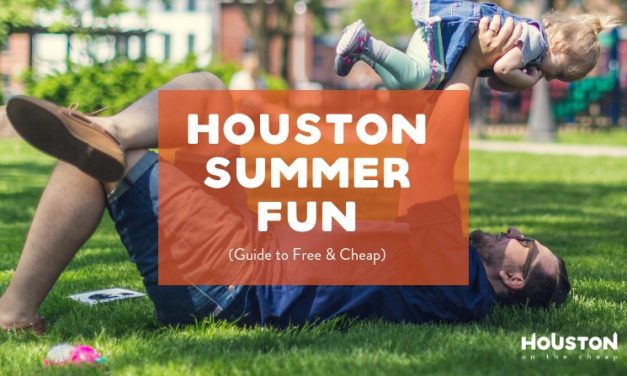 10a6d1f6 The Ultimate List of Free and Cheap Things to Do in Houston This Summer