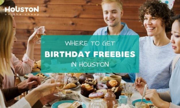 Where You Can Get Birthday Freebies In Houston