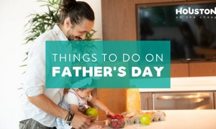 10 Things to do for Father's Day in Houston – Best Father's Day Activities